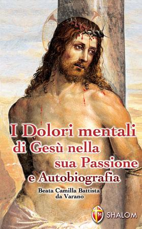 AutobiografiaI dolori mentali di Gesù nella sua Passione