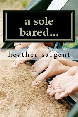 A Sole Bared...