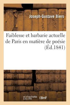 Faiblesse et Barbarie Actuelle de Paris en Matière de Poesie