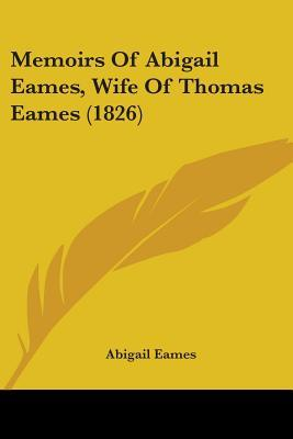 Memoirs of Abigail Eames, Wife of Thomas Eames