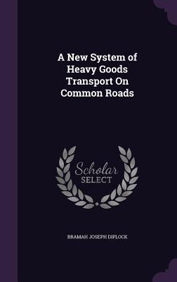 A New System of Heavy Goods Transport on Common Roads