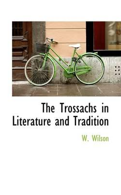 The Trossachs in Literature and Tradition