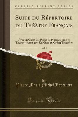 Suite du Répertoire du Théâtre Français, Vol. 1