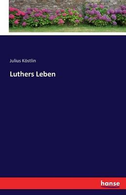 Luthers Leben