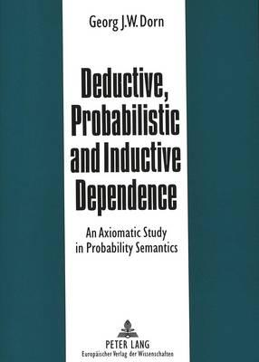 Deductive, Probabilistic And Inductive Dependence