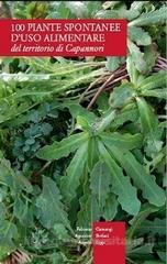 100 piante spontanee d'uso alimentare del territorio di Capannori