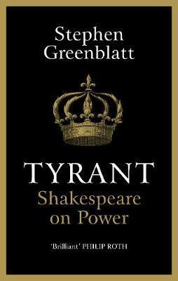 Tyrant. Shakespeare on power