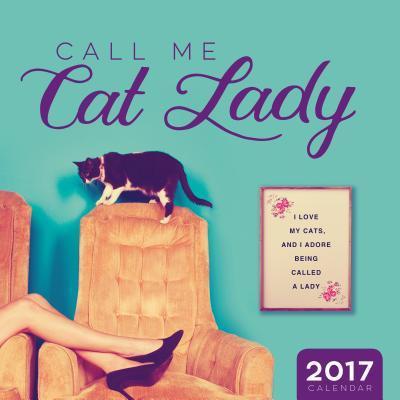 Call Me Cat Lady 2017 Calendar