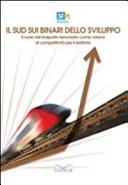 Il Sud sui binari dello sviluppo. Il ruolo del trasporto ferroviario come volano di competitività per il territorio