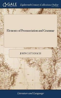 Elements of Pronunciation and Grammar