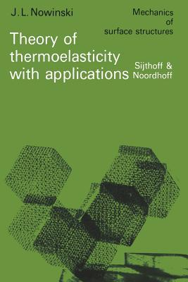 Theory of Thermoelasticity With Applications