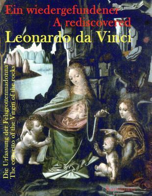 A Rediscovered Leonardo Da Vinci / Ein Wiedergefundener Leonardo Da Vinci