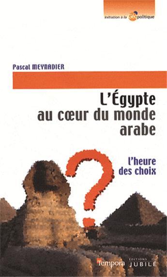 L'Égypte au coeur du monde arabe