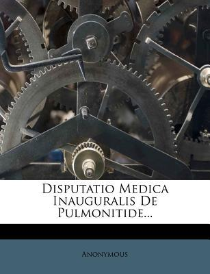 Disputatio Medica Inauguralis de Pulmonitide.
