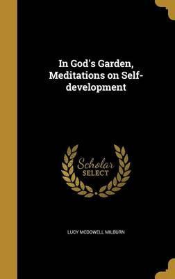 In God's Garden, Meditations on Self-Development