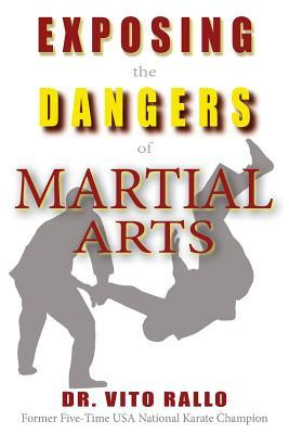 Exposing the Dangers of Martial Arts