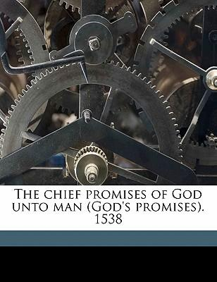 The Chief Promises of God Unto Man (God's Promises). 1538