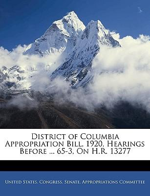 District of Columbia Appropriation Bill, 1920, Hearings Befo