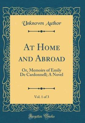 At Home and Abroad, Vol. 1 of 3