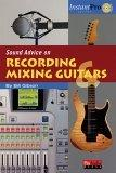 Sound Advice on Recording and Mixing Guitars