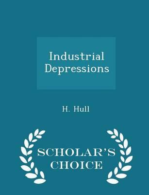 Industrial Depressions - Scholar's Choice Edition