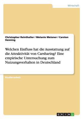 Welchen Einfluss hat die Ausstattung auf die Attraktivität von Carsharing? Eine empirische Untersuchung zum Nutzungsverhalten in Deutschland