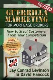 Guerrilla Marketing for Mortgage Brokers