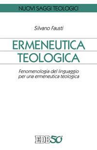 Ermeneutica teologica. Fenomenologia del linguaggio per una ermeneutica teologica