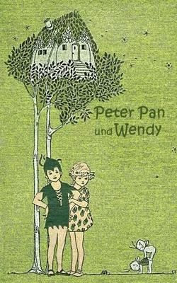 Peter Pan und Wendy ...
