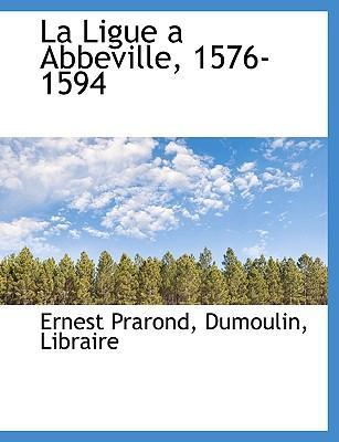 Ligue a Abbeville, 1576-1594