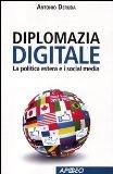 Diplomazia digitale. La politica estera e i social media
