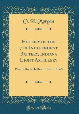 History of the 7th Independent Battery, Indiana Light Artillery
