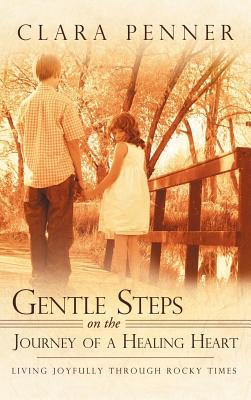 Gentle Steps on the Journey of a Healing Heart