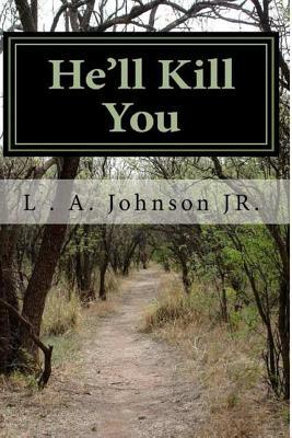 He'll Kill You