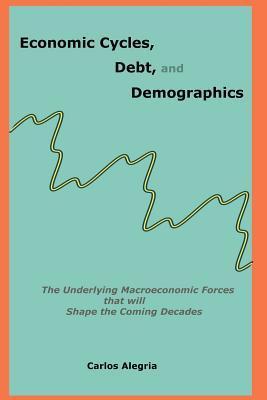 Economic Cycles, Debt and Demographics