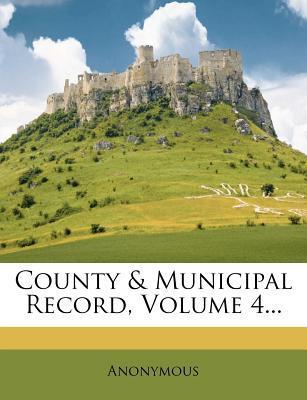 County & Municipal Record, Volume 4.