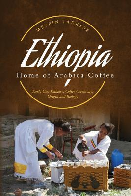 Ethiopia - Home of Arabica Coffee