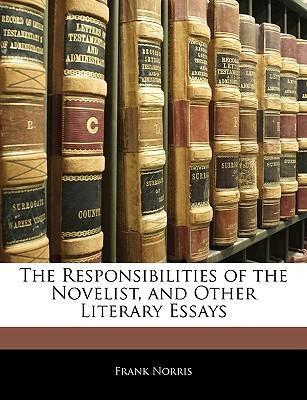 The Responsibilities of the Novelist, and Other Literary Essays