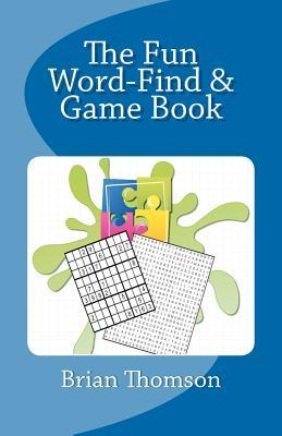 The Fun Word-Find and Game Book