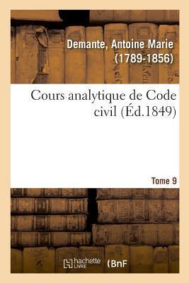 Cours Analytique de Code Civil. Tome 9