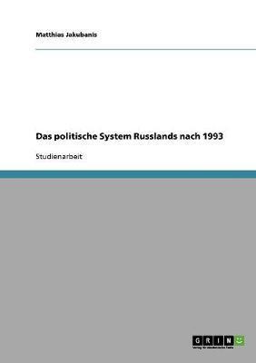 Das politische System Russlands nach 1993