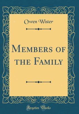 Members of the Family (Classic Reprint)