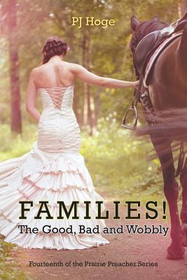 Families! the Good, Bad and Wobbly