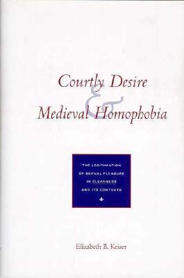 Courtly Desire and Medieval Homophobia