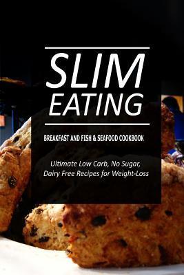 Slim Eating Breakfast and Fish & Seafood Cookbook