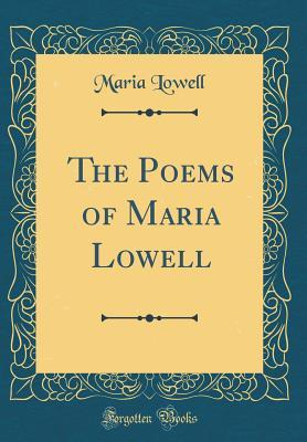 The Poems of Maria Lowell (Classic Reprint)