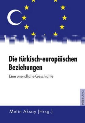 Die Turkisch-Europaischen Beziehungen