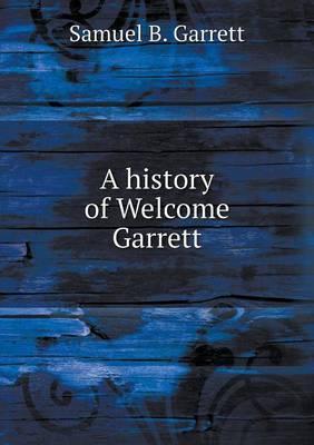 A History of Welcome Garrett