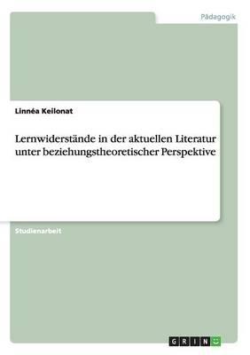 Lernwiderstände in der aktuellen Literatur unter beziehungstheoretischer Perspektive