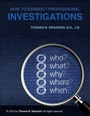 How to Conduct Professional Investigations